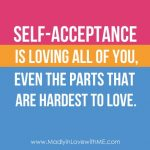 Self Acceptance is Loving All Of You