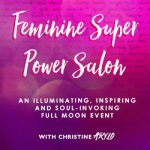 Feminine Super Power Full Moon Circle in Philadelphia